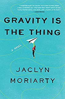 Book Cover: Gravity Is the Thing: A Novel
