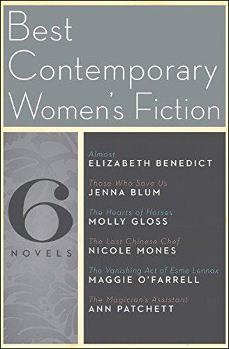 Best Contemporary Women's Fiction: Six Novels by [Mones, Nicole, Ann Patchett, Maggie O'Farrell, Jenna Blum, Elizabeth Benedict, Molly Gloss]