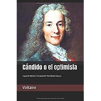 Cándido o el optimista: (Spanish Edition) (Annotated)/Worldwide Classics