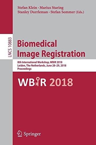 Biomedical Image Registration  8Th International Workshop  Wbir 2018  Leiden  The Netherlands  June 28 29  2018  Proceedings  Lecture Notes In Computer Science