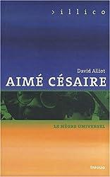 Aimé Césaire : Le nègre universel