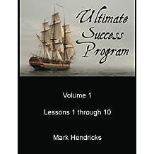 Ultimate Success Program (Volume 1 - Lessons 1 through 10)