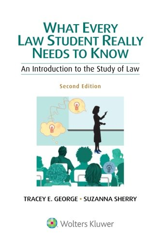 What Every Law Student Really Needs to Know: An Introduction to the Study of Law (Academic Success) cover