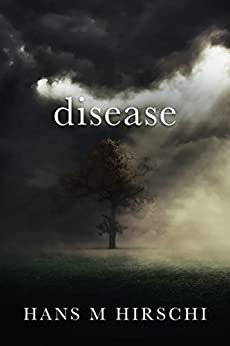 Disease: When Life takes an Unexpected Turn by [Hirschi, Hans M]