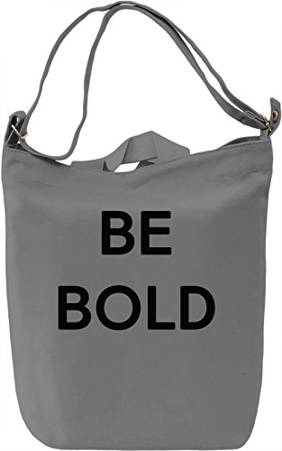 Be Bold Borsa Giornaliera Canvas Canvas Day Bag| 100% Premium Cotton Canvas| DTG Printing|