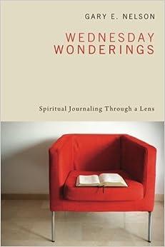Book Wednesday Wonderings: Spiritual Journaling Through a Lens