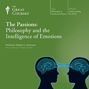 The Passions: Philosophy and the Intelligence of Emotions Lecture