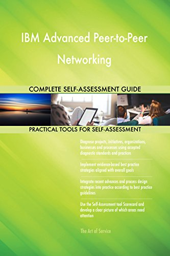 IBM Advanced Peer-to-Peer Networking Toolkit: best-practice templates, step-by-step work plans and maturity diagnostics