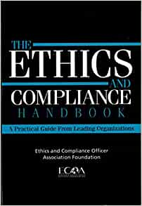 Ethics and compliance handbook a practical guide from - Ethics and compliance officer association ...