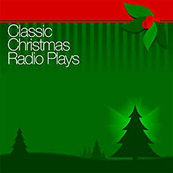 Classic Christmas Radio Plays