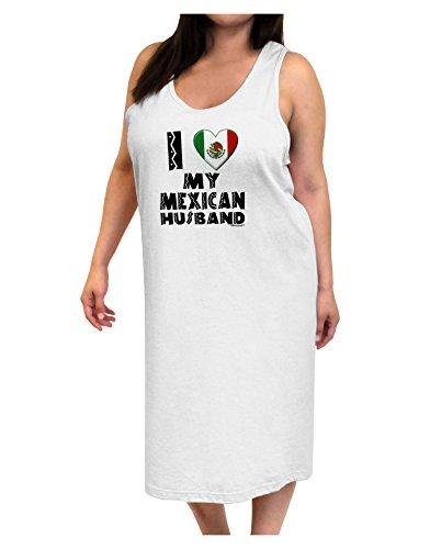 TooLoud I Heart My Mexican Husband Adult Tank Top Dress Night Shirt White