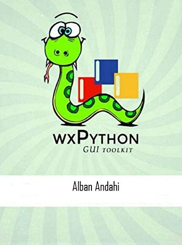 wxPython, Alban Andahi, eBook - Amazon com