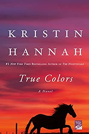 Amazon Com True Colors A Novel Ebook Kristin Hannah Kindle Store