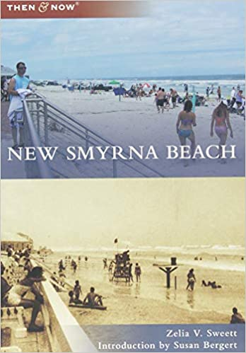 New Smyrna Beach (Then and Now): Zelia V  Sweett, Susan