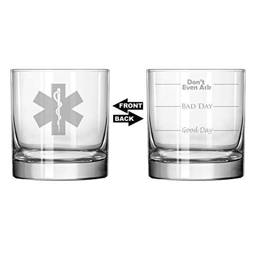 11 oz Rocks Whiskey Highball Glass Two Sided Good Day Bad Day Don't Even Ask Star of Life EMT Paramedic