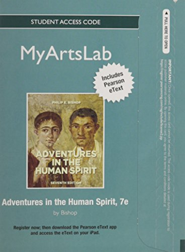 NEW MyLab Arts with Pearson eText -- Standalone Access Card -- for Adventures in the Human Spirit (7th Edition)