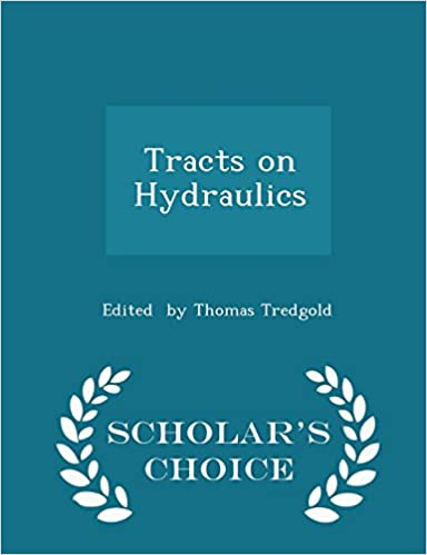Tracts on Hydraulics - Scholar's Choice Edition