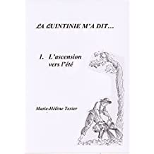 La Quintinie m'a dit... - 1 - L'ascension vers l'été (French Edition)