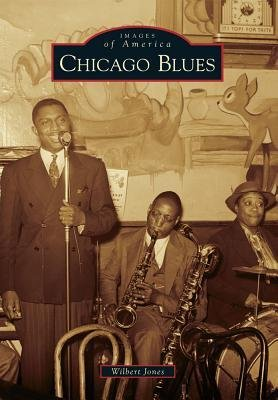 [(Chicago Blues)] [Author: Wilbert Jones] published on (October, 2014)