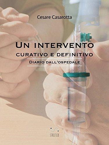 Un intervento curativo e definitivo : diario dallospedale (Italian Edition) Kindle Edition