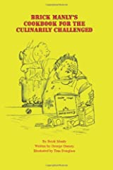 Brick Manly's cookbook for the cullinarily challenged Paperback