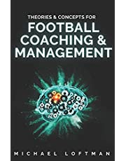 Theories & Concepts for Football Coaching & Management
