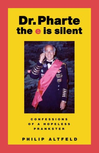 Download Dr. Pharte--the E is silent: Confessions of a Hopeless Prankster ebook
