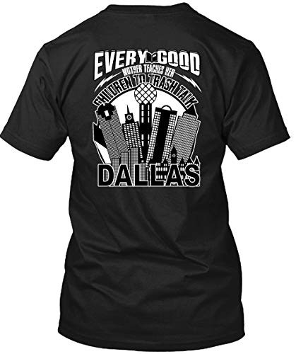 Father Shirt-Every Good Mother Teaches T Shirt, Her Children to Trash Talk Dallas T Shirt Unisex (M,Black) -