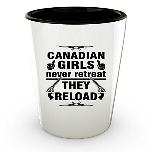 CANADA CANADIAN Shot Glass - Good Gifts for Girls - Unique Coffee Cup - Never Retreat They Reload - Decor Decal Souvenirs Memorabilia