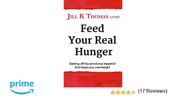 Feed your real hunger: Getting off the emotional treadmill that ...