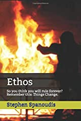 Ethos: So you think you will rule forever? Remember this: Things Change. (The Republic of Dreams) Paperback