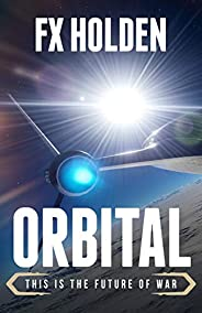 Orbital: This is the Future of War (Future War)