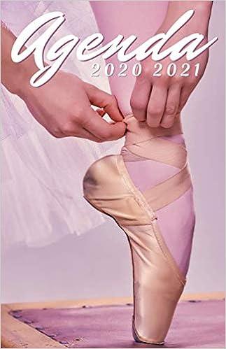 Calendrier Tan 2021 Agenda Scolaire 2020 2021 Danseuse: Agenda 2020 2021 Danse