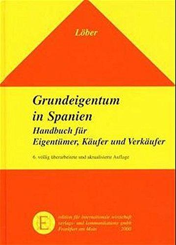 Grundeigentum in Spanien: Handbuch für Eigentümer, Käufer und Verkäufer