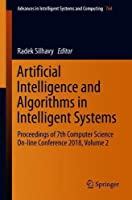 Artificial Intelligence and Algorithms in Intelligent Systems: Proceedings of 7th Computer Science On-line Conference 2018, Volume 2 Front Cover