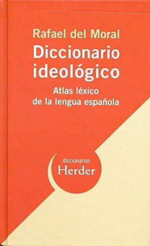 Descargar Libro Diccionario Ideológico: Atlas Léxico De La Lengua Española Rafael Del Moral