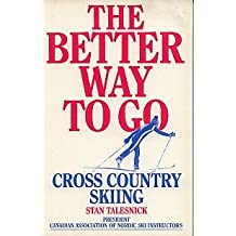 The better way to go: Cross country skiing