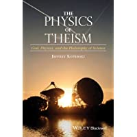 The Physics of Theism - God, Physics, and the     Philosophy of Science
