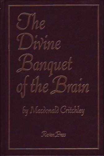 The Divine Banquet of the Brain - MacDonald Critchley