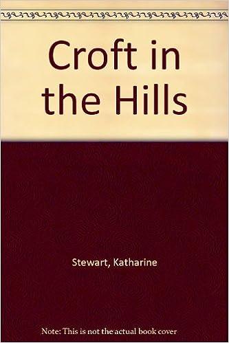 Parhaiten myyvät kirjat pdf ilmaiseksi Croft in the Hills ePub by Katharine Stewart 0950588466