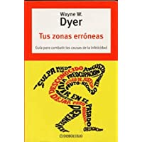 Tus Zonas Erroneas / Your Erroneous Zones (Spanish Edition)
