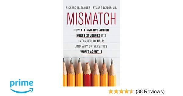 Amazon com: Mismatch: How Affirmative Action Hurts Students It's