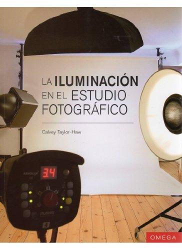Descargar Libro La IluminaciÓn En El Estudio FotogrÁfico Taylor-haw
