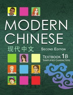 Modern Chinese: Textbook 1B (Simplified Characters) 2nd Edition