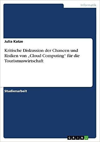 """Kostenloser E-Book-Download Kritische Diskussion der Chancen und Risiken von """"Cloud Computing"""" für die Tourismuswirtschaft (German Edition) auf Deutsch PDF FB2 iBook"""