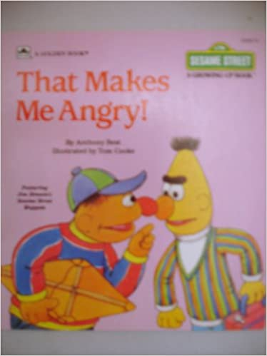 That Makes Me Angry A Sesame Street Growing Up Book Anthony Best