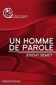 Un homme de parole par Jérémy Semet