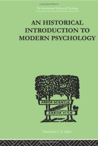International Library of Psychology: An Historical Introduction To Modern Psychology (The International Library of Psych