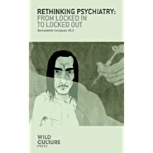 Rethinking Psychiatry: From Locked In to Locked Out