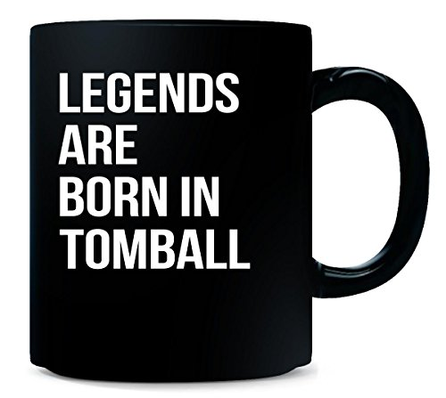Legends Are Born In Tomball City. Funny Gift - Mug -